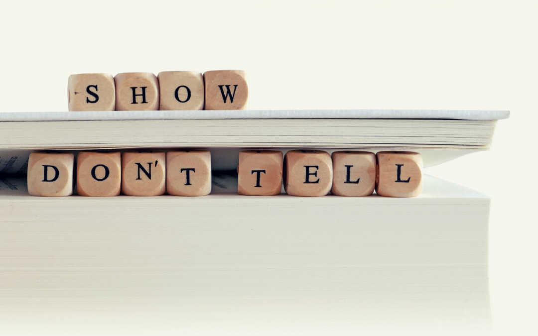 How to Show Not Tell in Writing