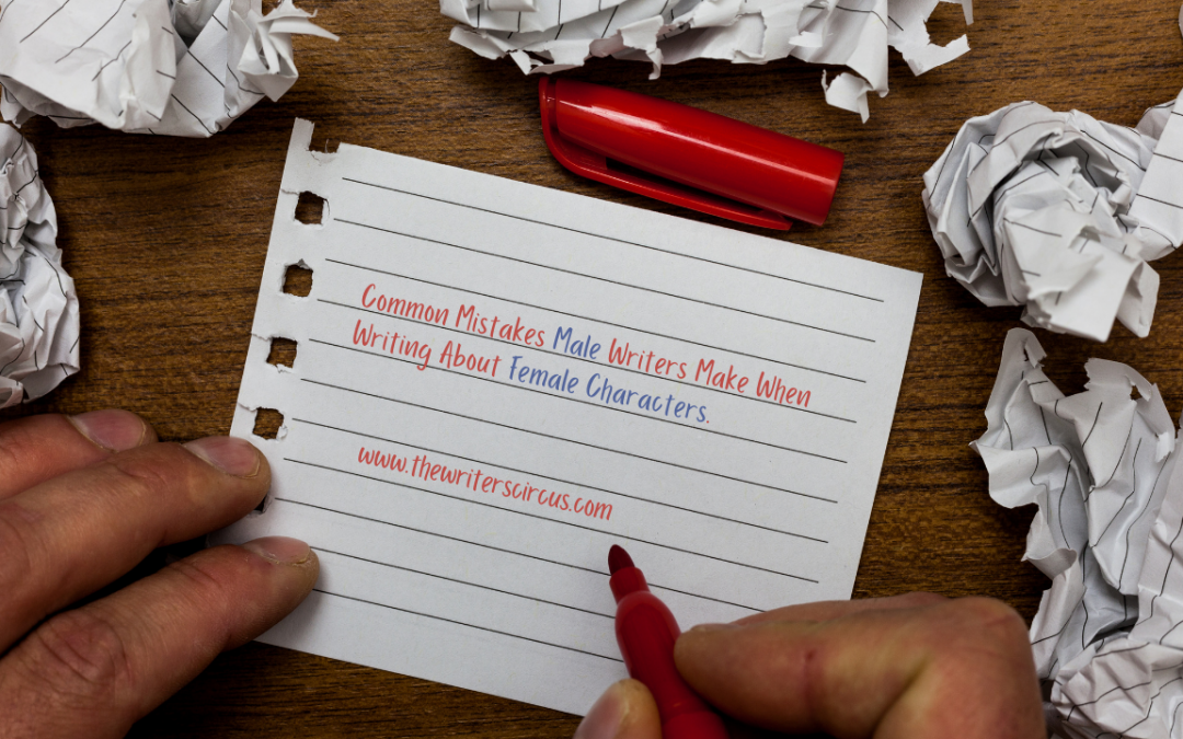 Common Mistakes Male Writers Make When Writing Female Characters